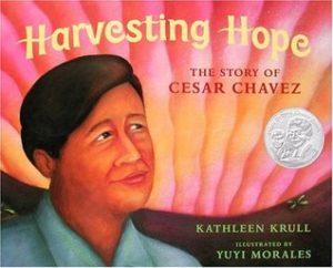 Harvesting Hope: The Story of Cesar Chavez, a Pura Belpre Medal Book